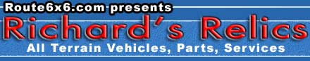 Route6x6.com presents Richards Relics All terrain vehicles, parts and service